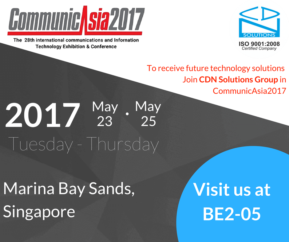 CDN Solutions Group Ready to Participate in CommunicAsia 2017